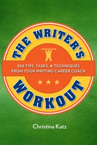 The Writer's Workout by Christina Katz