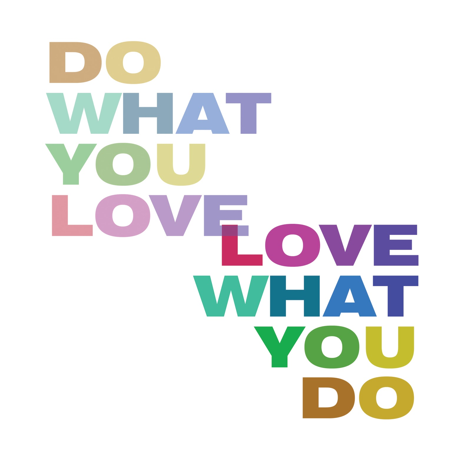 do what you love love what you do - I Love My Job Do You Really Like Your Job