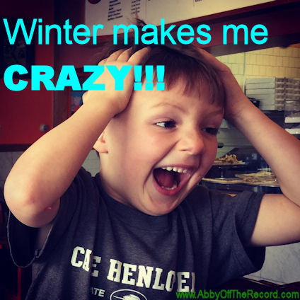 Winter Makes Me Crazy!