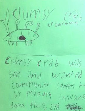 Clumsy Crab, by Abby and Miles